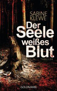 Der Seele weisses Blut von Sabine Klewe